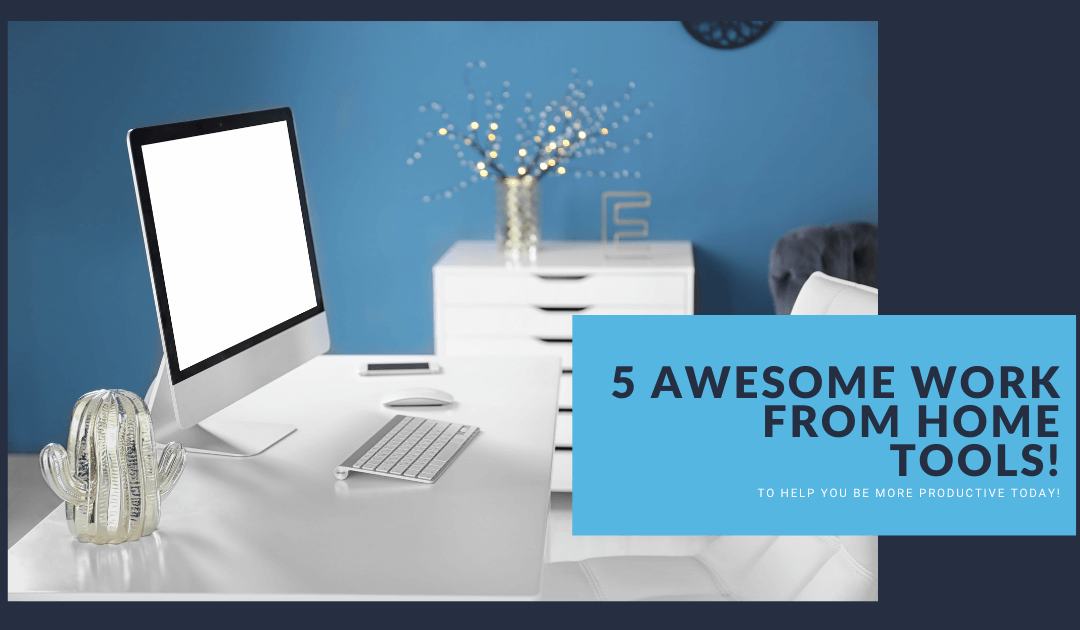 Our Top 5 Favorite Work Tools to Make You More Productive Today