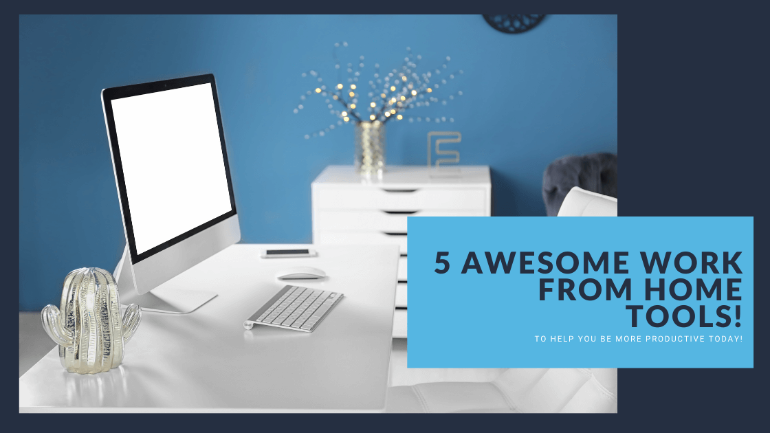 "Home Office with the text ""5 Awesome Work From Home Tools'"