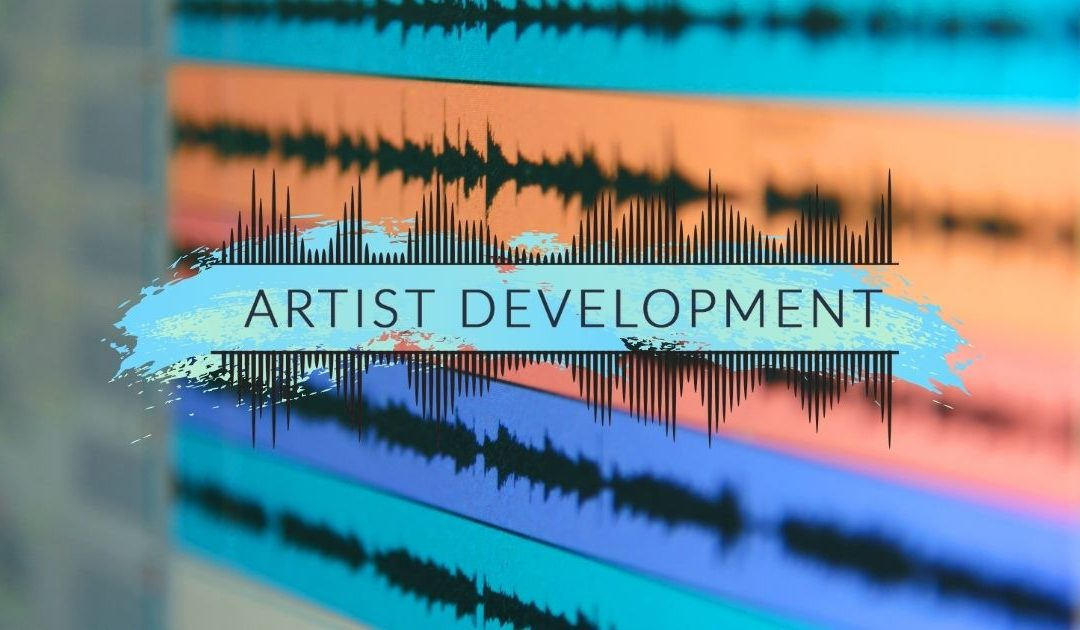 What Is Artist Development and How Can it Help Me Grow My Following?
