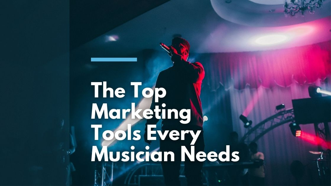 Top Marketing Tools for Every Musician Needs
