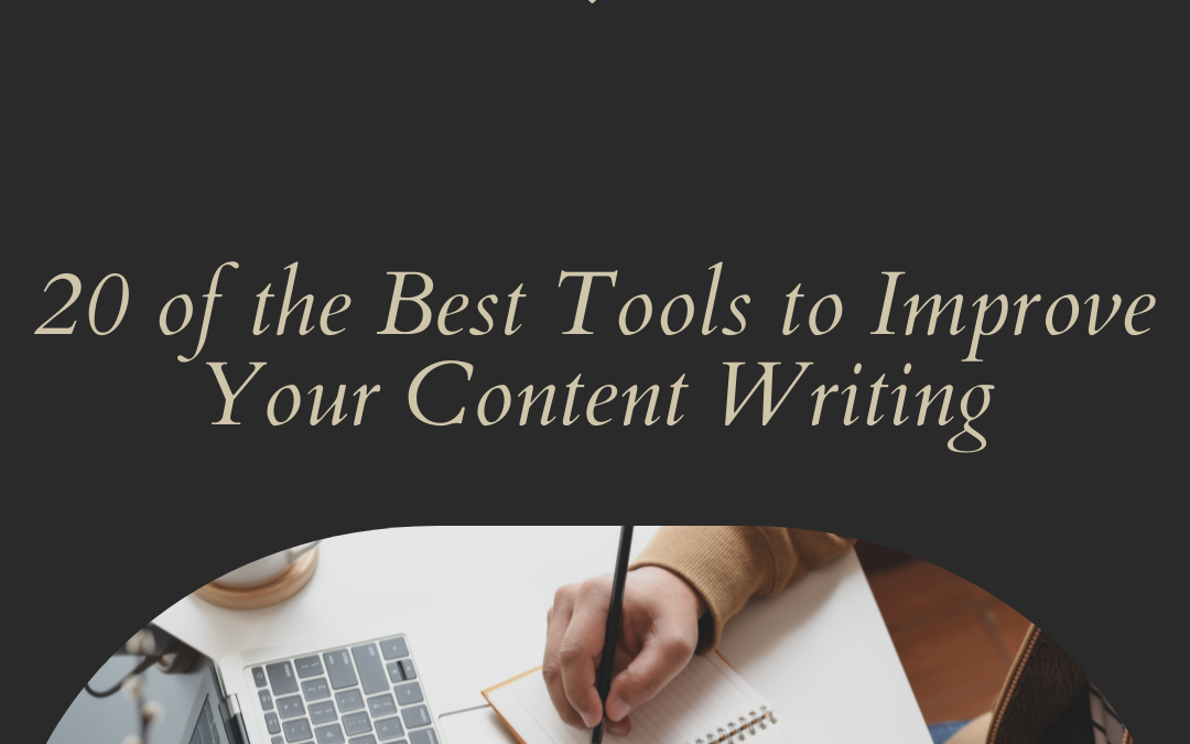 20 of the Best Tools to Improve Your Content Writing