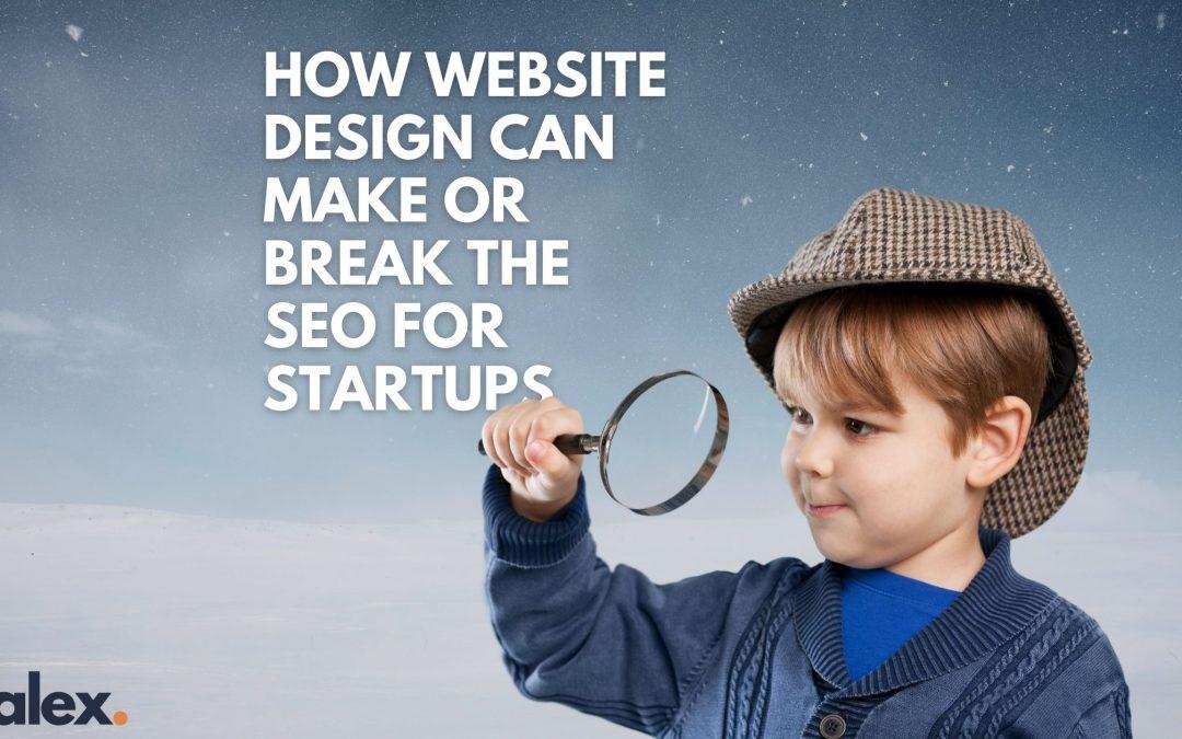 How Website Design Can Make Or Break The SEO For Startups